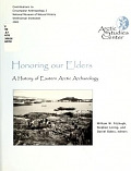 view Honoring our elders : a history of eastern Arctic archaeology / edited by William W. Fitzhugh, Stephen Loring, and Daniel Odess digital asset number 1