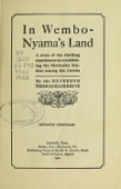 view In Wembo-Nyama's land, a story of the thrilling experiences in establishing the Methodist mission among the Atetela, by the Reverend Thomas Ellis Reeve digital asset number 1
