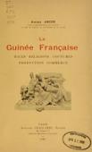view La Guinée française: races, religions, coutumes, production, commerce digital asset number 1