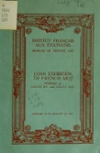 view Loan exhibition of French art : periods of Louis XV. and Louis XVI. : January 14 to January 29, 1919 : Institut français aux états-unis, Museum of French Art digital asset number 1