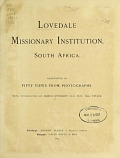 view Lovedale missionary institution, South Africa. Illustrated by fifty views from photographs, with introduction by James Stewart .. digital asset number 1