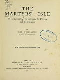 view The martyrs' isle, or Madagascar : the country, the people, and the missions / by Annie Sharman digital asset number 1