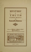 view Mystery and truth : a sonnet-sequence / by Louis M. Elshemus ; with cover design and drawings by the author digital asset number 1