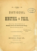 view The National minstrel folio : containing a splendid selection of ballads, comic and sentimental songs, plantation melodies, etc., etc digital asset number 1