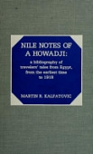 view Nile notes of a howadji : a bibliography of travelers' tales from Egypt, from the earliest time to 1918 / by Martin R. Kalfatovic digital asset number 1