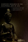 view Scientific research on the sculptural arts of Asia : proceedings of the Third Forbes Symposium at the Freer Gallery of Art / edited by Janet G. Douglas, Paul Jett, and John Winter digital asset number 1