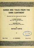 view Songs and tales from the dark continent, recorded from the singing and the sayings of C. Kamba Simango ... and Madikane Cele ... by Natalie Curtis digital asset number 1