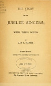 view The story of the Jubilee Singers; with their songs. / by J. B. T. Marsh digital asset number 1