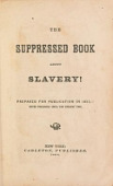 view The Suppressed book about slavery! / prepared for publication in 1857,--never published until the present time digital asset number 1