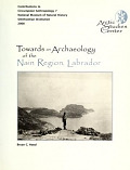 view Towards an archaeology of the Nain Region, Labrador / Bryan C. Hood ; edited by William W. Fitzhugh digital asset number 1