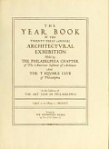 view Year book of the twenty first annual architectural exhibition held by the Philadelphia Chapter of the American Institute of Architects and the T Square Club digital asset number 1