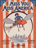 view I miss you Miss America lyric by L. Wolfe Gilbert ; music by Lee S. Roberts digital asset number 1