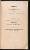 view Synopsis of the cruise of the U.S. Exploring Expedition, during the years 1838, '39, '40, '41 & '42 : delivered before the National Institute / by its Commander, Charles Wilkes ... on the twentieth of June 1842 ; to which is added a list of officers and scientific corps attached to the expedition digital asset number 1