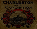 view Charleston and its Exposition digital asset number 1