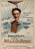 view Come up in my balloon written & composed by Frank Leo ; sung by Wilkie Bard digital asset number 1