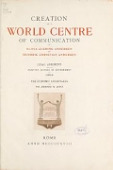 view Creation of a world centre of communication / by Olivia Cushing Andersen and Hendrik Christian Andersen ; Legal argument from the polistive science of government by Umano ; The economic advantages by Jeremiah W. Jenks digital asset number 1