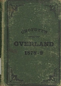 view Crofutt's new overland tourist and Pacific coast guide, over, the Union, Central and Southern Pacific railroads, their branches and connections, by rail, water and stage. By Geo. A. Crofutt. vol.1-1878-9 digital asset number 1