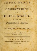 view Experiments and observations on electricity : made at Philadelphia in America / by Mr. Benjamin Franklin, and communicated in several letters to Mr. P. Collinson, of London, F.R.S digital asset number 1