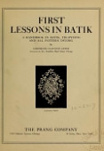 view First lessons in batik; a handbook in batik, tie-dyeing and all pattern dyeing, by Gertrude Clayton Lewis digital asset number 1