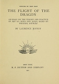 view The flight of the dragon : an essay on the theory and practice of art in China and Japan, based on original sources / by Laurence Binyon digital asset number 1