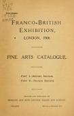 view Franco-British exhibition, London, 1908 : fine arts catalogue digital asset number 1