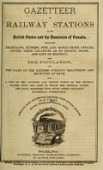 view Gazetteer of railway stations in the United States and the Dominion of Canada. Designating telegraph, express, post, and money-order offices ... with the population ... Also, a list of the counties and country towns of the several States, with the date at which the several courts are held ... Compiled from information otained from official sources digital asset number 1
