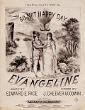 "view Go not happy day from Rice & Goodwin's opera bouffe ""Evangeline"" music by Edward E. Rice ; words by J. Cheever Goodwin digital asset number 1"