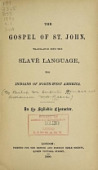 view The Gospel of St. John translated into the Slavé language for Indians of North-west America : in the syllabic character / [by Wm. Carpenter Bompas and W.D. Reeve] digital asset number 1