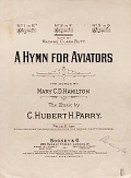 view A hymn for aviators / the words by Mary C.D. Hamilton ; the music by C. Hubert H. Parry digital asset number 1