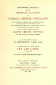 view Illustrated catalogue of the important collection of antique Chinese porcelains, Sung and Ming potteries, ancient stone sculptures carved jades and other hard stones snuf bottles, Mandarin necklaces, bronzes, enamels, palace furniture and wall panels and a number of rare and fine ancient Chinese paintings of the Sung and Ming periods digital asset number 1