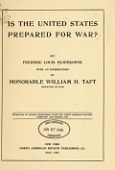 view Is the United States prepared for war? / by Frederic Louis Huidekoper ; with an introduction by Honorable William H. Taft, Secretary of War digital asset number 1