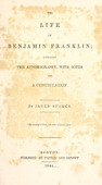 view The life of Benjamin Franklin; containing the autobiography, with notes and a continuation. By Jared Sparks digital asset number 1