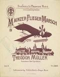 view Mainzer-Flieger-Marsch / Theodor Müller, Secundaner Real. Gym. Mainz digital asset number 1