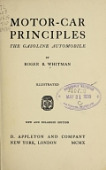 view Motor-car principles; the gasoline automobile, by Roger B. Whitman .. digital asset number 1
