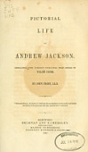 view Pictorial life of Andrew Jackson. Embellished with numerous engravings, from designs by William Croome. By John Frost .. digital asset number 1