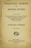 view Practical cooking and dinner giving : a treatise containing practical instructions in cooking, in the combination and serving of dishes, and in the fashionable modes of entertaining at breakfast, lunch, and dinner / by Mrs. Mary F. Henderson ; illustrated digital asset number 1