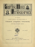 view Printing times and lithographer, an illustrated monthly technical and fine art journal of typography,lithography, engraving, paper-making, and the auxiliary trades digital asset number 1