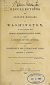 view Recollections and private memoirs of Washington / by his adopted son, George Washington Parke Custis ; with a memoir of the author, by his daughter ; and illustrative and explanatory notes, by Benson J. Lossing digital asset number 1