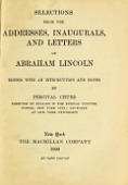 view Selections from the addresses, inaugurals, and letters of Abraham Lincoln, ed. with an introduction and notes, by Percival Chubb digital asset number 1