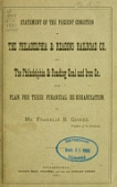 view Statement of the present condition of the Philadelphia & Reading Railroad Co. and the Philadelphia & Reading Coal and Iron Co with plan for their financial re-organization Franklin B. Gowen digital asset number 1