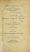 view A study of Omaha Indian music, by Alice C. Fletcher ... Aided by Francis La Flesche. With a report on the structural peculiarities of the music by John Comfort Fillmore, A.M digital asset number 1