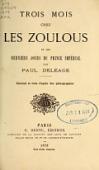 view Trois mois chez les Zoulous et les derniers jours du Prince impérial / par Paul Deléage digital asset number 1
