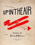view Up in the air [words by C.P. McDonald] ; music by Parker H. Daggett digital asset number 1