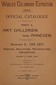 view World's Columbian Exposition, 1893 : official catalogue. Part X. Department K. Fine arts / Halsey C. Ives, chief ; edited by the Department of Publicity and Promotion, M.P. Handy, chief digital asset number 1