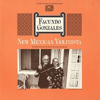 view New Mexican violinista [sound recording] / Facundo Gonzales ; rec. by Kenneth M. Bilby digital asset number 1