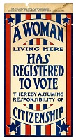 """view Sign, """"A Woman Living Here Has Registered to Vote"""", 1919 digital asset number 1"""