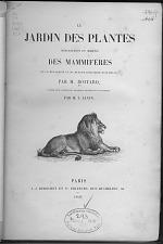 Le jardin des plantes : descriptions et moeurs des mammifères de la ménagerie et du Museum d'histoire naturelle