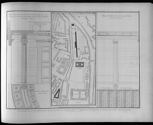 Situationsplan aller durch den bau des neuen museums herbeigeführten veränderungen in der stadt, und details der inneren saulenordnungen.