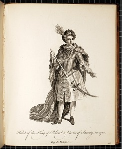 Habit of the King of Poland & Elector of Saxony in 1700 Roy de Pologne