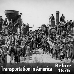 Transportation in America Before 1876